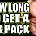 How Long Does It Take To Get Six Pack Abs?