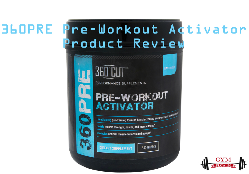 360PRE Pre-Workout Activator By 360Cut Product Review