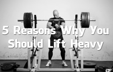 5 Reasons Why You Should Lift Heavy (Video)