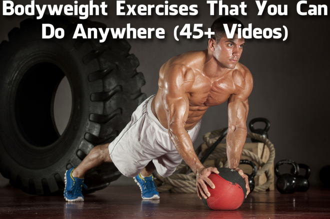 Bodyweight Exercises That You Can Do Anywhere (45+ Videos) 1
