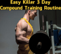 Easy Killer 3 Day Compound Training Routine (20+ Videos)