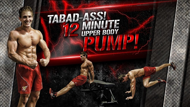 TaBAD-ASS! 12 Minute Upper Body PUMP Workout! (Video)