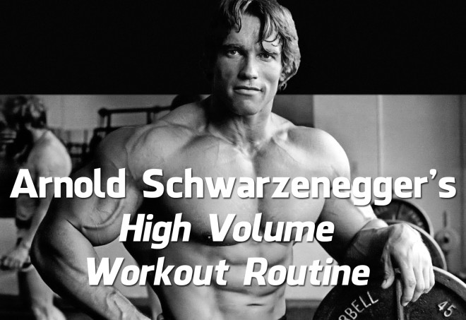 Arnold Schwarzenegger's High Volume Workout Routine ( 30+ Videos)
