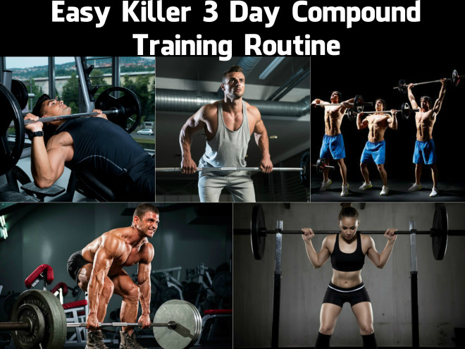 Easy Killer 3 Day Compound Training Routine 2