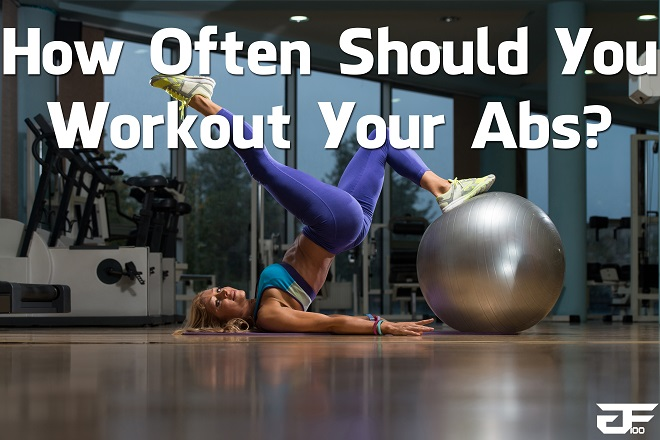How Often Should You Workout Your Abs? (Video)