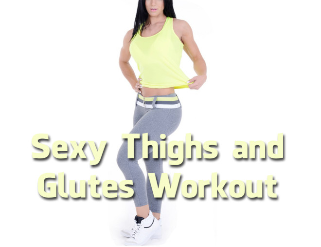 Sexy Thighs and Glutes Workout (Video)