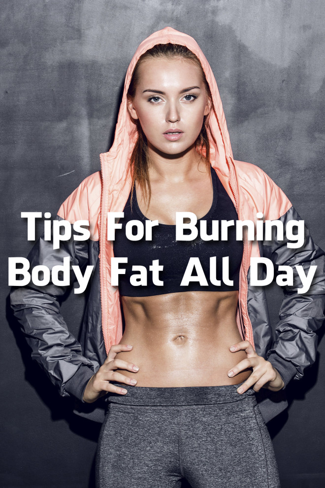 Tips For Burning Body Fat All Day 1